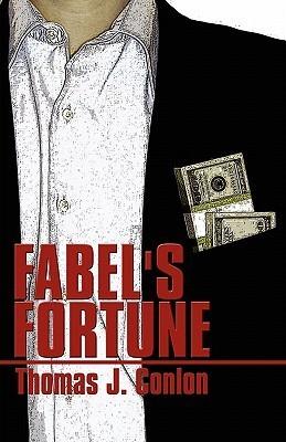 Fabels Fortune  by  Thomas J. Conlon