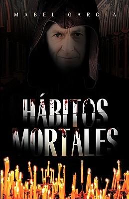 Habitos Mortales  by  Mabel García