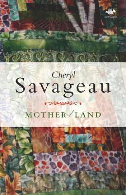 Mother/Land  by  Cheryl Savageau