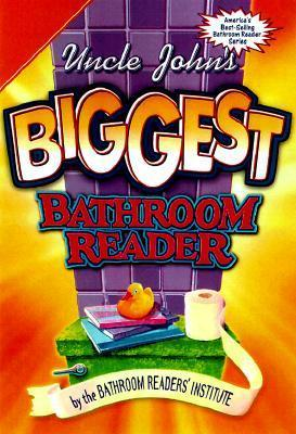 Uncle Johns Great Big Bathroom Reader  by  Bathroom Readers Institute