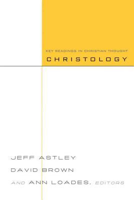 Christology: A Reader Jeff Astley