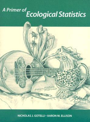 A Primer of Ecological Statistics Nicholas J. Gotelli