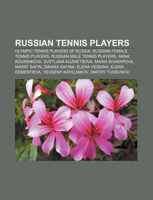 Russian Tennis Players: Olympic Tennis Players of Russia, Russian Female Tennis Players, Russian Male Tennis Players, Anna Kournikova Source Wikipedia