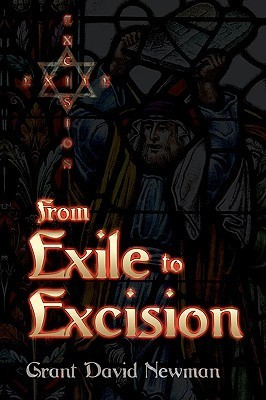 From Exile to Excision, a Short Collection of Poetry, Rhyme and Verse Grant David Newman