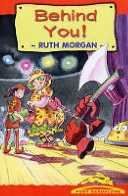 Behind You!. Ruth Morgan  by  Ruth  Morgan