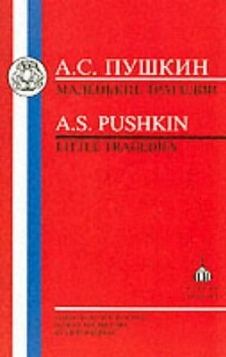Pushkin: Little Tragedies: The Covetous Knight, Mozart and Salieri, the Stone Guest, the Feast During the Plague V. Terras