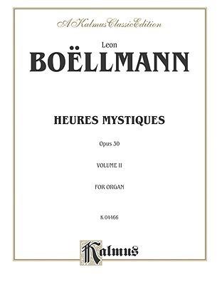 Heures Mystiques (Urtext) (Op. 30), Vol 2: Comb Bound Book  by  Leon Boellmann
