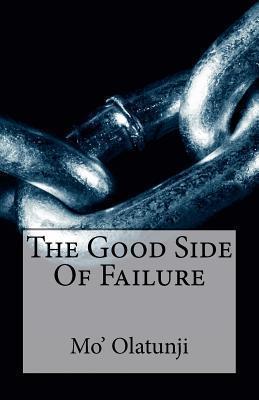 The Good Side of Failure  by  Mo Olatunji