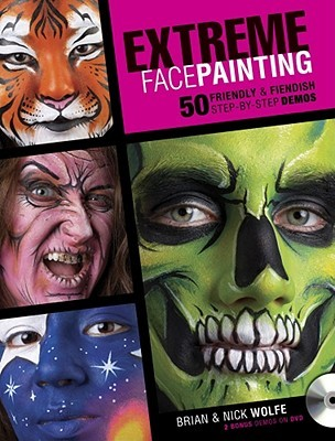 Fun Face Painting Ideas for Kids: 40 Step-By-Step Demos  by  Brian Wolfe