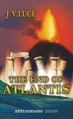 The End of Atlantis J.V. Luce