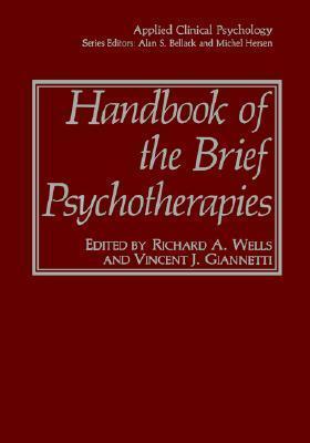 Handbook of the Brief Psychotherapies Richard A. Wells