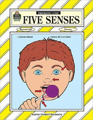 Five Senses Thematic Unit  by  Theresa Wright