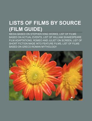Lists of Films Source (Film Guide): Media Based on Stephen King Works, List of Films Based on Actual Events by Books LLC