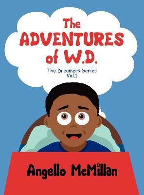 The Adventures of W.D.: The Dreamers Series Vol.1  by  Angelo McMillan