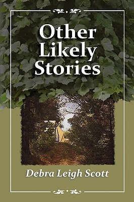 Other Likely Stories Debra Leigh Scott