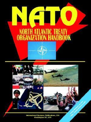 NATO Handbook: Structure, Policy, Contacts  by  USA International Business Publications