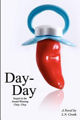 Day-Day (Chop, Chop, #2) L.N. Cronk