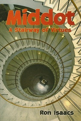 Middot: A Stairway of Virtues Ron Isaacs