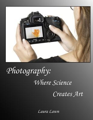 Photography: Where Science Creates Art  by  Laura Lawn