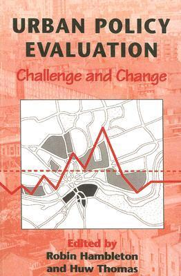 Urban Policy Evaluation: Challenge and Change  by  Robin Hambleton