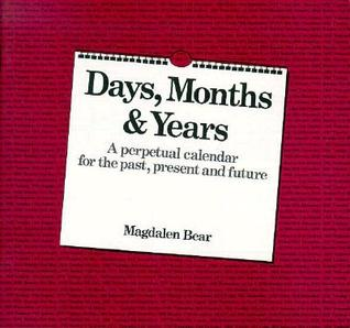 Days, Months and Years  by  Magdalen Bear