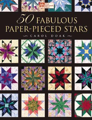50 Fabulous Paper-Pieced Stars  by  Carol Doak