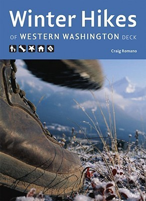 Winter Hikes of Western Washington Deck: 50 Best (Mostly Snow Free) Trails of Western Washington  by  Craig Romano