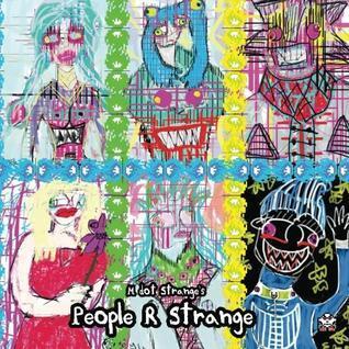 People R Strange  by  M dot Strange