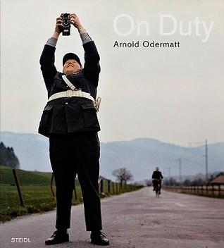 Arnold Odermatt: On Duty  by  Arnold Odermatt