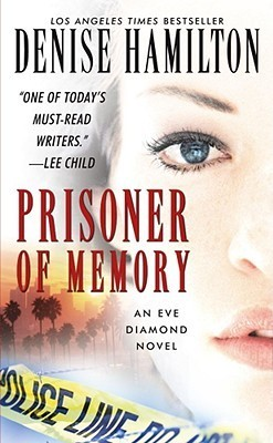 Prisoner of Memory: A Novel (Eve Diamond Novels) Denise Hamilton