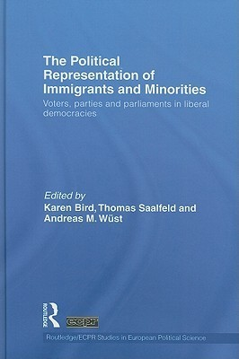 The Political Representation of Immigrants and Minorities: Voters, Parties and Parliaments in Liberal Democracies Karen Bird
