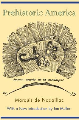 Prehistoric America Marquis De Nadaillac