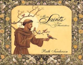 More Saints: Lives and Illuminations  by  Ruth Sanderson
