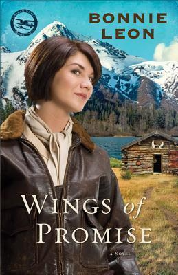 Wings of Promise (Alaskan Skies, #2)  by  Bonnie Leon