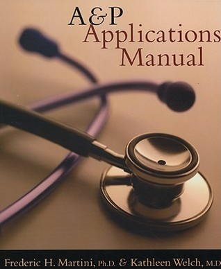 A&P Applications Manual  by  Frederic H. Martini