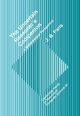 The Uncertain Reasoners Companion: A Mathematical Perspective J. B. Paris