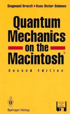 Quantum Mechanics On The Macintosh Siegmund Brandt