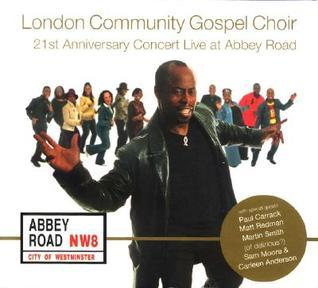 Live at Abbey Road: 21st Anniversay Concert  by  London Community Gospel Choir