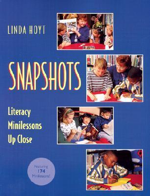 Snapshots: Literacy Minilessons Up Close  by  Linda Hoyt