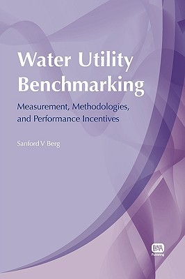 Water Utility Benchmarking  by  Sanford Berg