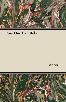 Any One Can Bake  by  Anonymous
