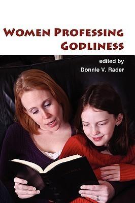 Women Professing Godliness Donnie V. Rader