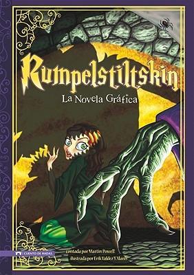 Rumpelstiltskin: La Novela Grafica (Graphic Spin)  by  Martin Powell