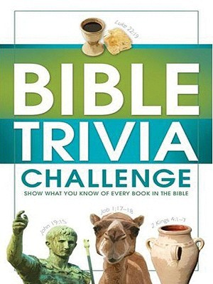 Bible Trivia Challenge: 2,001 Questions from Genesis to Revelation Conover Swofford