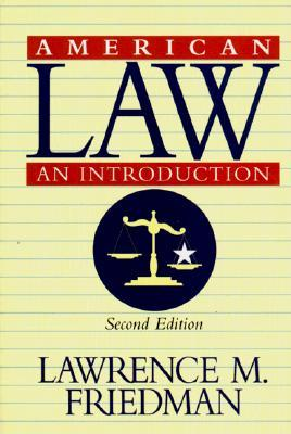 American Law: An Introduction Lawrence M. Friedman
