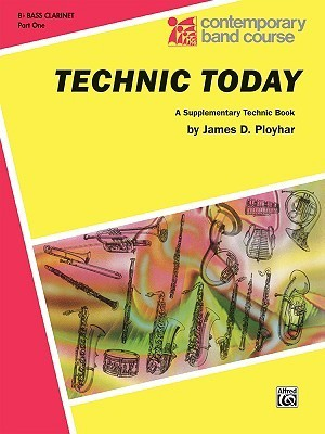 Technic Today: B Flat Bass Clarinet, Part 1  by  James D. Ployhar