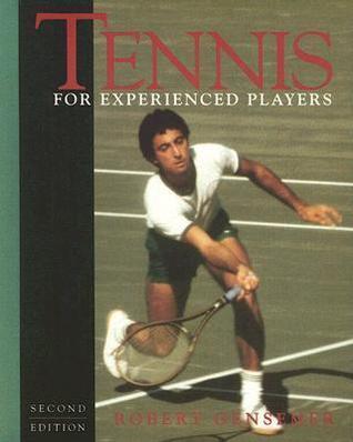 Tennis for Experienced Players Robert E. Gensemer