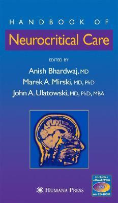 Handbook Of Neurocritical Care  by  Anish Bhardwaj