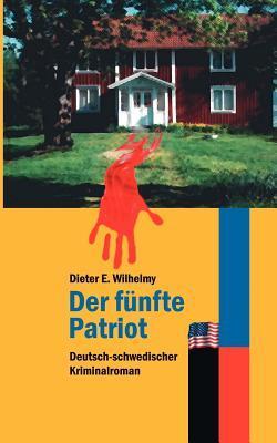 Der fünfte Patriot: Kommissar Lindström kehrt zurück  by  Dieter Wilhelmy