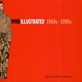 WWD Illustrated: 1960s-1990s  by  Michele Wesen Bryant